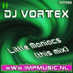 Cover: DJ Vortex - Little Maniacs (This Mix)