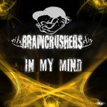 Cover: Braincrushers - In My Mind (Dedicated To My Dear Dominique)