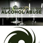 Cover: Daniel Wanrooy and E&G - Alcohol Abuse