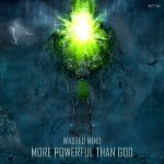 Cover: Wasted Mind - More Powerful Than God