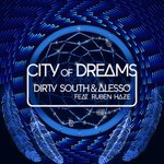 Cover: Dirty South & Alesso Feat. Ruben Haze - City Of Dreams (Original Mix)
