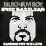 Cover: Blutonium Boy ft. Eric Bazilian - Dancing For The Love (Vocal Club Mix)