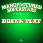 Cover: Manufactured Superstars Ft. Lea Luna - Drunk Text