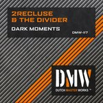 Cover: 2Recluse & The Divider - Dark Moments