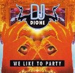 Cover: Dj Dione - We Like To Party
