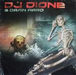 Cover: Dj Dione - 2 Damn Hard