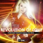 Cover: Flush feat. Nathan, Kate & FloRida - Revolution Of Love