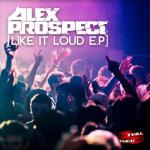 Cover: Alex Prospect & Becci - Like It Loud