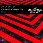 Cover: Dutch Master - Straight Into My Eyes