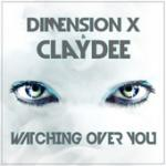Cover: Dimension X & Claydee - Watching Over You