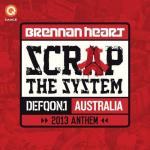 Cover: Brennan Heart - Scrap The System (Defqon 1 Australia 2013 Anthem)