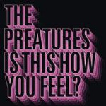 Cover: The Preatures - Is This How You Feel?