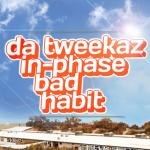Cover: Da Tweekaz & In-Phase - Bad Habit