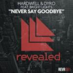 Cover: Hardwell & Dyro feat. Bright Lights - Never Say Goodbye
