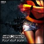 Cover: Hard Driver - Rock Your Body