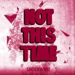 Cover: Shockwave - Not This Time