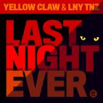 Cover: Yellow Claw - Last Night Ever