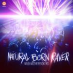 Cover: Wild Motherfuckers - Natural Born Raver