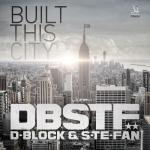 Cover: D-Block & S-te-Fan - Built This City