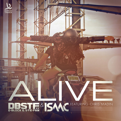 D-Block & S-te-Fan & Isaac feat  Chris Madin - Alive lyrics
