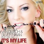 Cover: Van Dutch & Silver Nikan feat. Dee Dee - It's My Life
