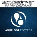Cover: Pulsedriver - In My Dreams (Single Mix)