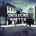 Cover: Delete - Ghetto