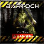 Cover: Bartoch - I'm The Danger