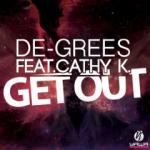 Cover: De-Grees feat. Cathy K. - Get Out - Get Out