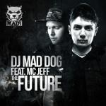 Cover: Mad Dog - The Future