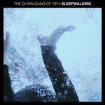 Cover: The Chain Gang Of 1974 - Sleepwalking