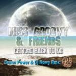 Cover: Miss Groovy & Friends - Getting Back To HC (Bruno Power & DJ Nowy Rmx)