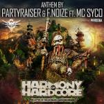 Cover: Partyraiser & F. Noize feat. MC Syco - The Myths Of The Ultimate Hardcore Feeling (Harmony Of Hardcore 2014 Anthem)