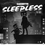 Cover: Cazzette ft. The High - Sleepless (Radio Edit)