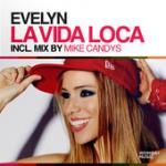 Cover: Evelyn - La Vida Loca (Mike Candys Mix)