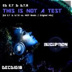 Cover: Ed E.T. & D.T.R. - This Is Not A Test