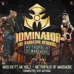 Cover: Miss K8 - Metropolis of Massacre (Official Dominator 2014 Anthem)