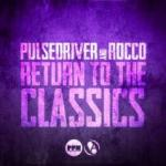 Cover: Pulsedriver - Return To The Classics