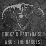Cover: Drokz & Partyraiser - Hardcore, Bitches, 40's And Blunts