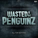 Cover: Wasted Penguinz - All For Nothing