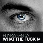 Cover: Funkagenda - What The Fuck (Original Club Mix)
