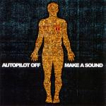 Cover: Autopilot Off - Make A Sound