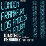 Cover: Wasted Penguinz - Wait For You (Radio Version)
