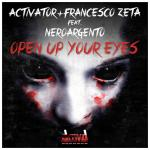 Cover: Activator & Francesco Zeta ft. NeroArgento - Open Up Your Eyes