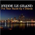 Cover: Fedde Le Grand - Put Your Hands Up 4 Detroit