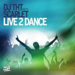 Cover: DJ THT meets Scarlet - Live 2 Dance