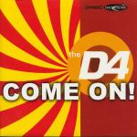 Cover: The D4 - Come On!