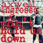 Cover: Axwell - Can't Hold Us Down