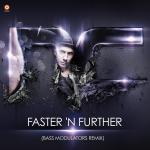 Cover: Bass Modulators - Faster 'N Further (Bass Modulators Remix)