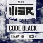 Cover: Code Black - Draw Me Closer